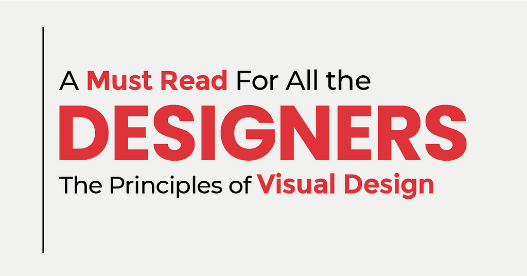 Principles of Visual Design – A Must Read for All the Designers